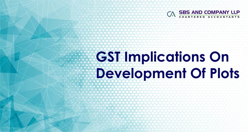 Gst Implications On Development Of Plots