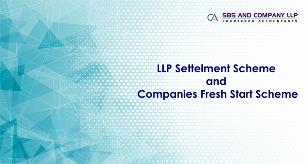 LLP Settelment Scheme and Companies Fresh Start Scheme