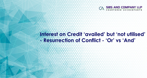 Interest on Credit 'availed' but 'not utilised'
